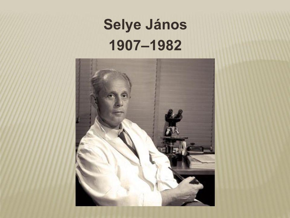 Selye János 1907–1982