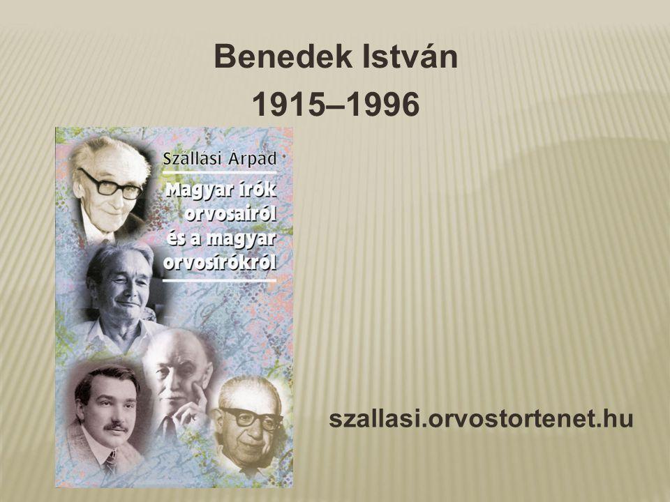 Benedek István 1915–1996 szallasi.orvostortenet.hu
