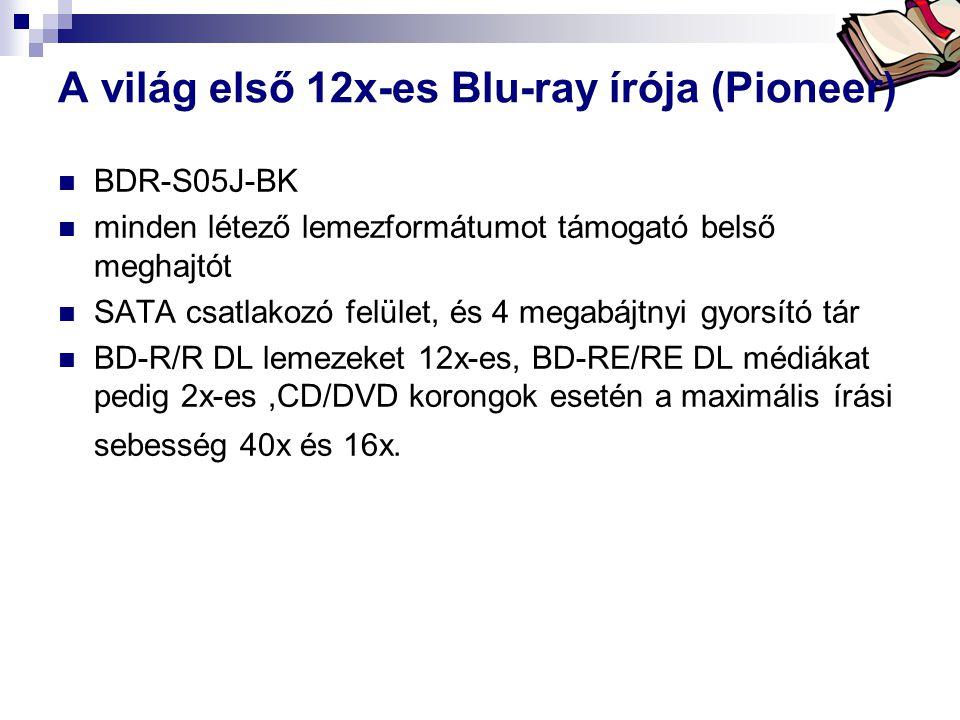 Bóta Laca A világ első 12x-es Blu-ray írója (Pioneer)  BDR-S05J-BK  minden létező lemezformátumot támogató belső meghajtót  SATA csatlakozó felület