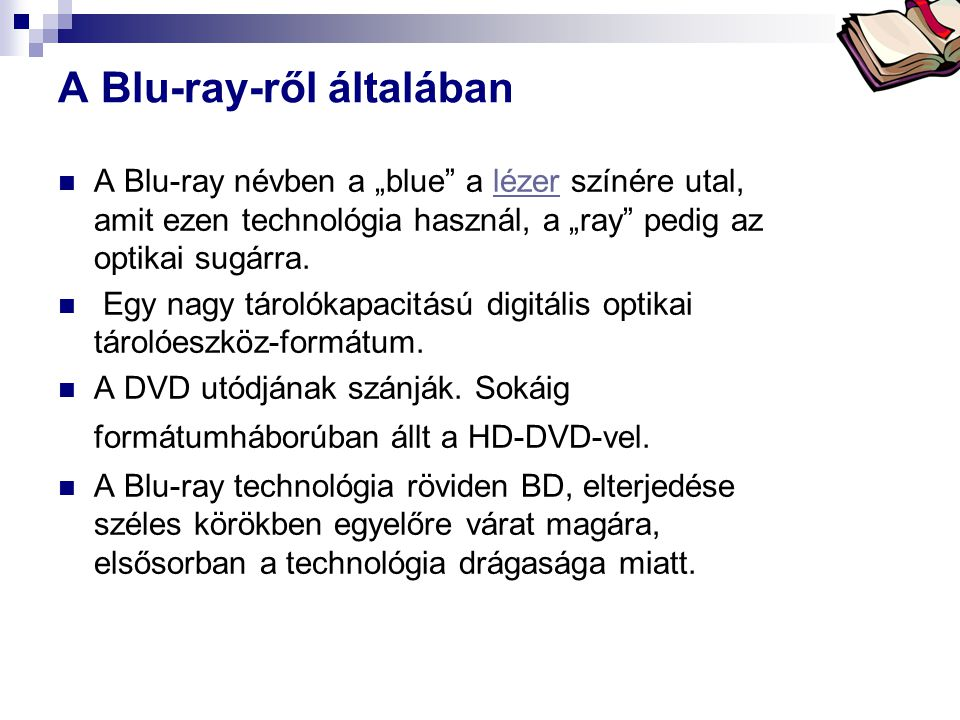 """Bóta Laca A Blu-ray-ről általában  A Blu-ray névben a """"blue"""" a lézer színére utal, amit ezen technológia használ, a """"ray"""" pedig az optikai sugárra.lé"""