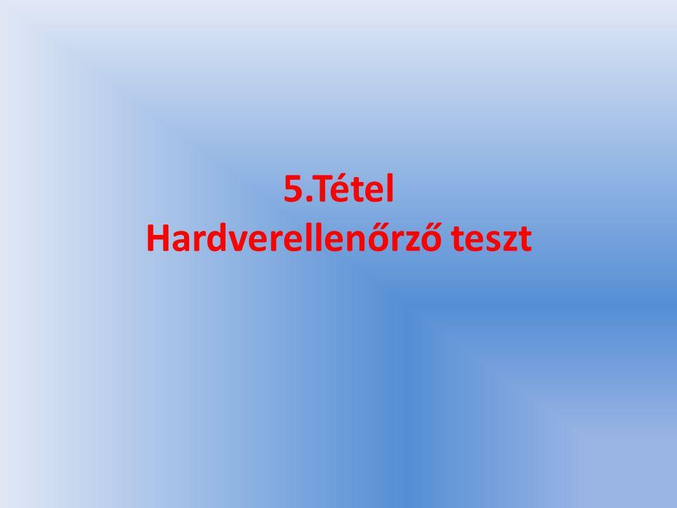 5.Tétel Hardverellenőrző teszt