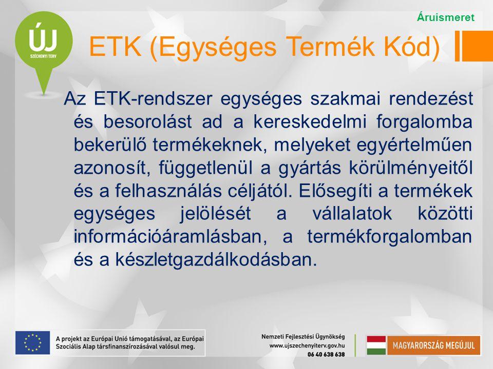 Az ETK-rendszer egységes szakmai rendezést és besorolást ad a kereskedelmi forgalomba bekerülő termékeknek, melyeket egyértelműen azonosít, függetlenü