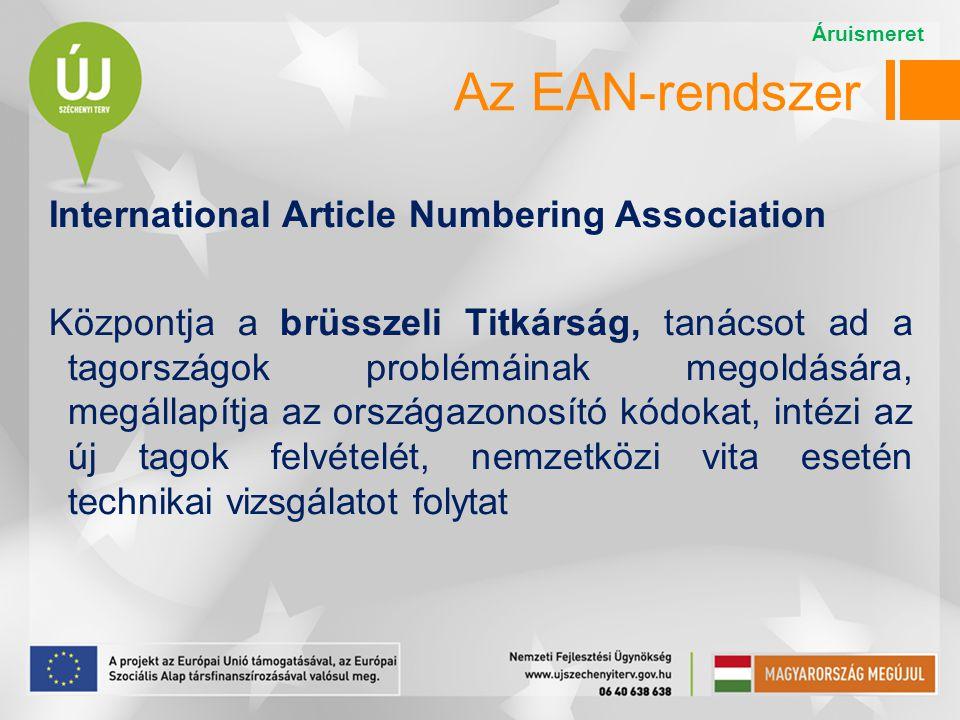 Az EAN-rendszer International Article Numbering Association Központja a brüsszeli Titkárság, tanácsot ad a tagországok problémáinak megoldására, megál