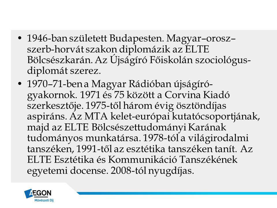 •1946-ban született Budapesten. Magyar–orosz– szerb-horvát szakon diplomázik az ELTE Bölcsészkarán. Az Újságíró Főiskolán szociológus- diplomát szerez