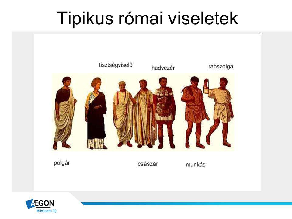 Tipikus római viseletek