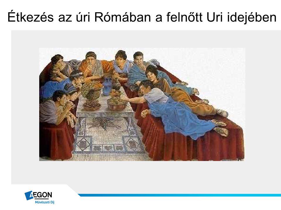 Étkezés az úri Rómában a felnőtt Uri idejében