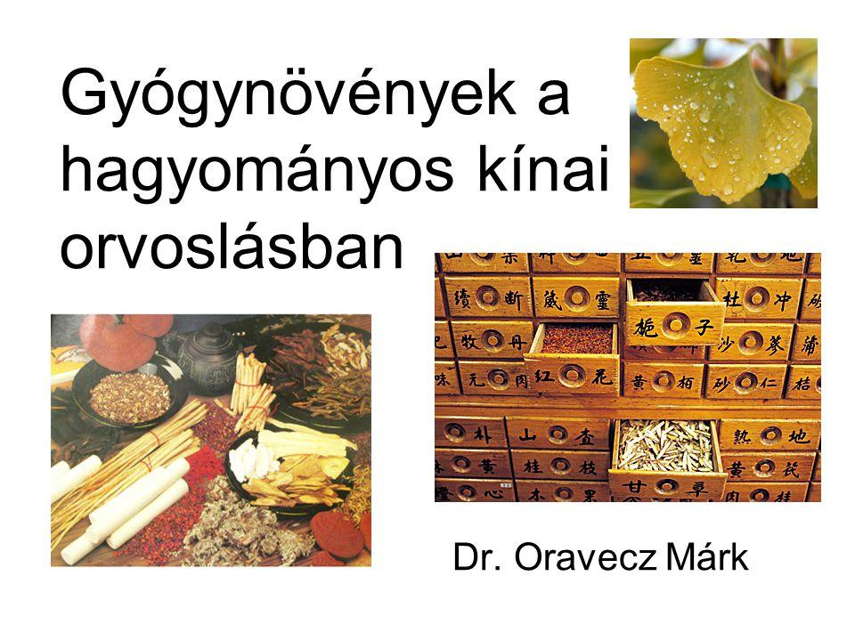 Gyógynövények a hagyományos kínai orvoslásban Dr. Oravecz Márk