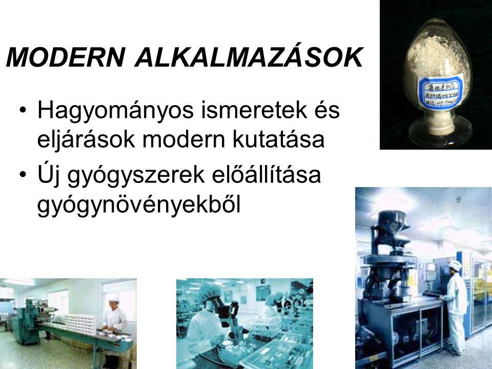 MODERN ALKALMAZÁSOK •Hagyományos ismeretek és eljárások modern kutatása •Új gyógyszerek előállítása gyógynövényekből