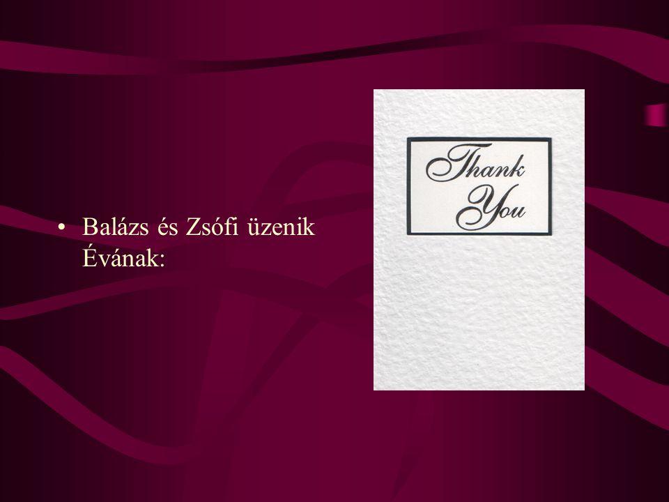 •Balázs és Zsófi üzenik Évának: