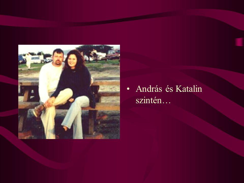 •András és Katalin szintén…