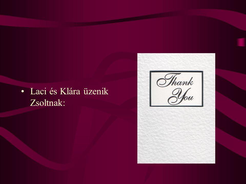 •Laci és Klára üzenik Zsoltnak: