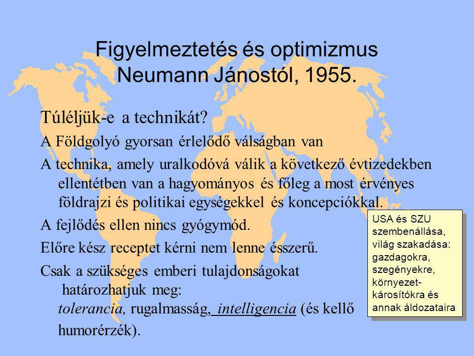 Figyelmeztetés és optimizmus Neumann Jánostól, 1955.