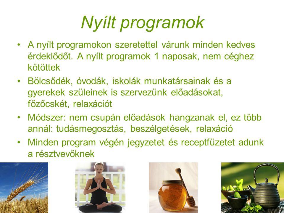 Nyílt programok •A nyílt programokon szeretettel várunk minden kedves érdeklődőt.