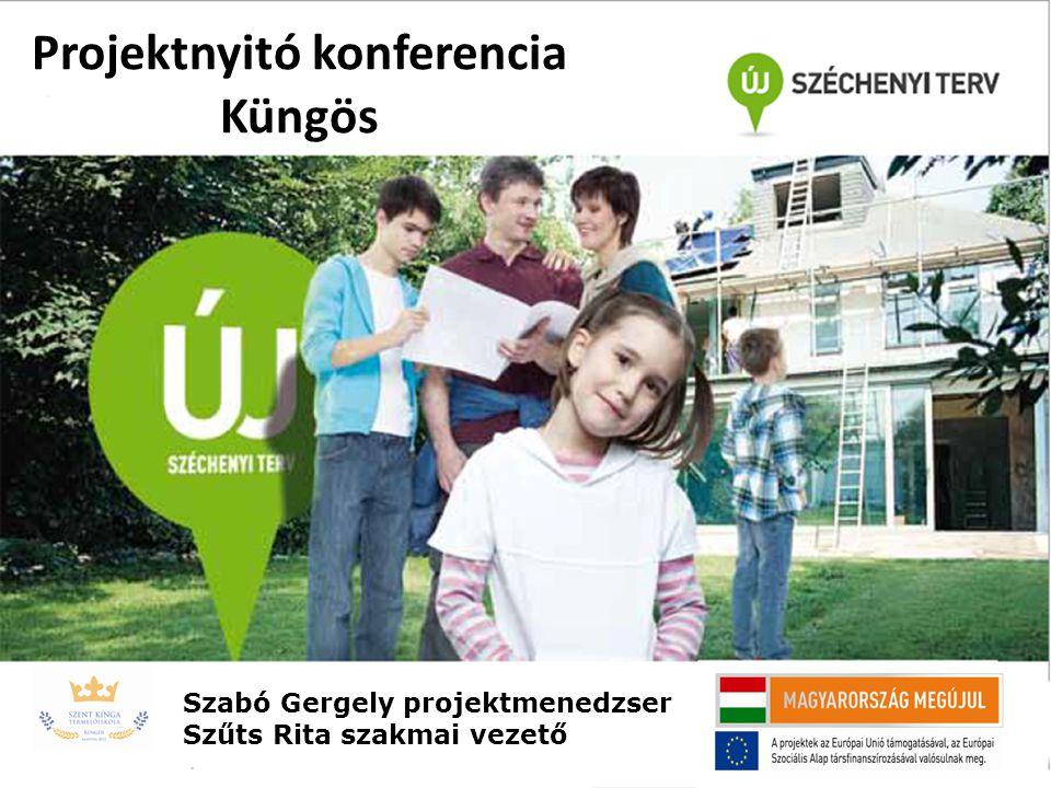 Projektnyitó konferencia Küngös Szabó Gergely projektmenedzser Szűts Rita szakmai vezető