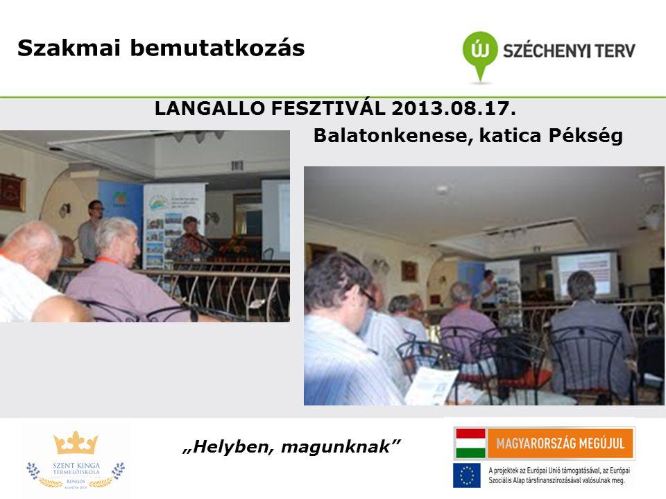 """Szakmai bemutatkozás LANGALLO FESZTIVÁL 2013.08.17. Balatonkenese, katica Pékség """"Helyben, magunknak"""""""