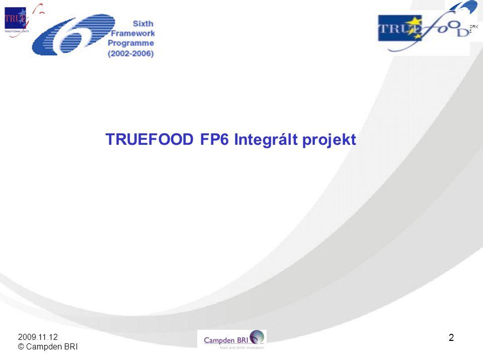 SIXTH FRAMEWORK PROGRAMME 2009.11.12 © Campden BRI 23 5) Agro-turizmus Ez stratégia akkor alkalmazható jól, ha megfelelő a kapcsolat a gyártók és agroturizmus ellátási lánc többi tagja között, valamint a partnerek megfelelő marketing tudással rendelkeznek.