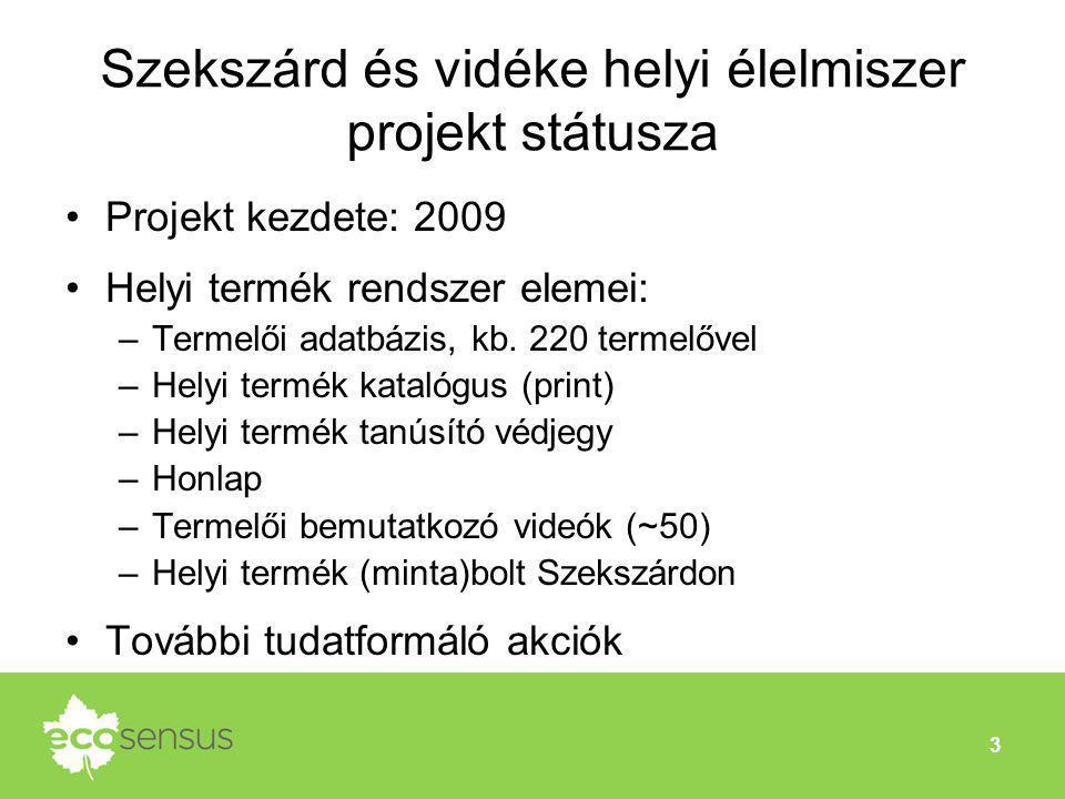 Szekszárd és vidéke helyi élelmiszer projekt státusza •Projekt kezdete: 2009 •Helyi termék rendszer elemei: –Termelői adatbázis, kb. 220 termelővel –H