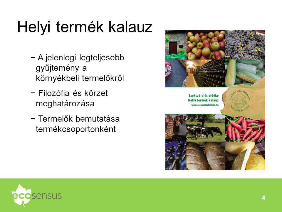 Helyi termék kalauz 4 − A jelenlegi legteljesebb gyűjtemény a környékbeli termelőkről − Filozófia és körzet meghatározása − Termelők bemutatása termék