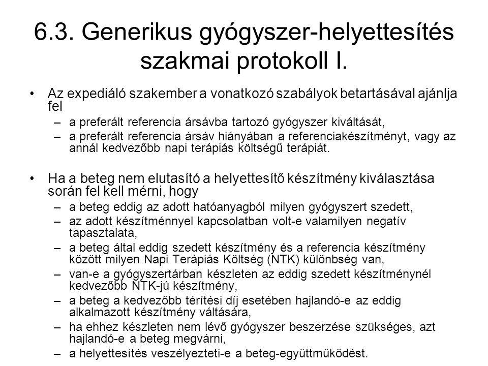 6.3. Generikus gyógyszer-helyettesítés szakmai protokoll I. •Az expediáló szakember a vonatkozó szabályok betartásával ajánlja fel –a preferált refere