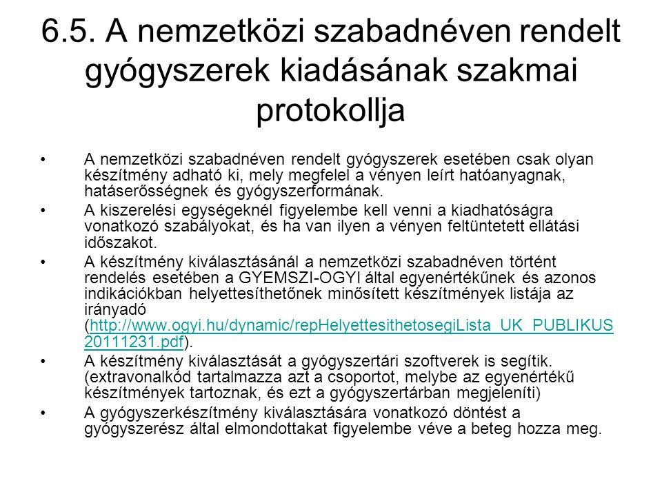 6.5. A nemzetközi szabadnéven rendelt gyógyszerek kiadásának szakmai protokollja •A nemzetközi szabadnéven rendelt gyógyszerek esetében csak olyan kés