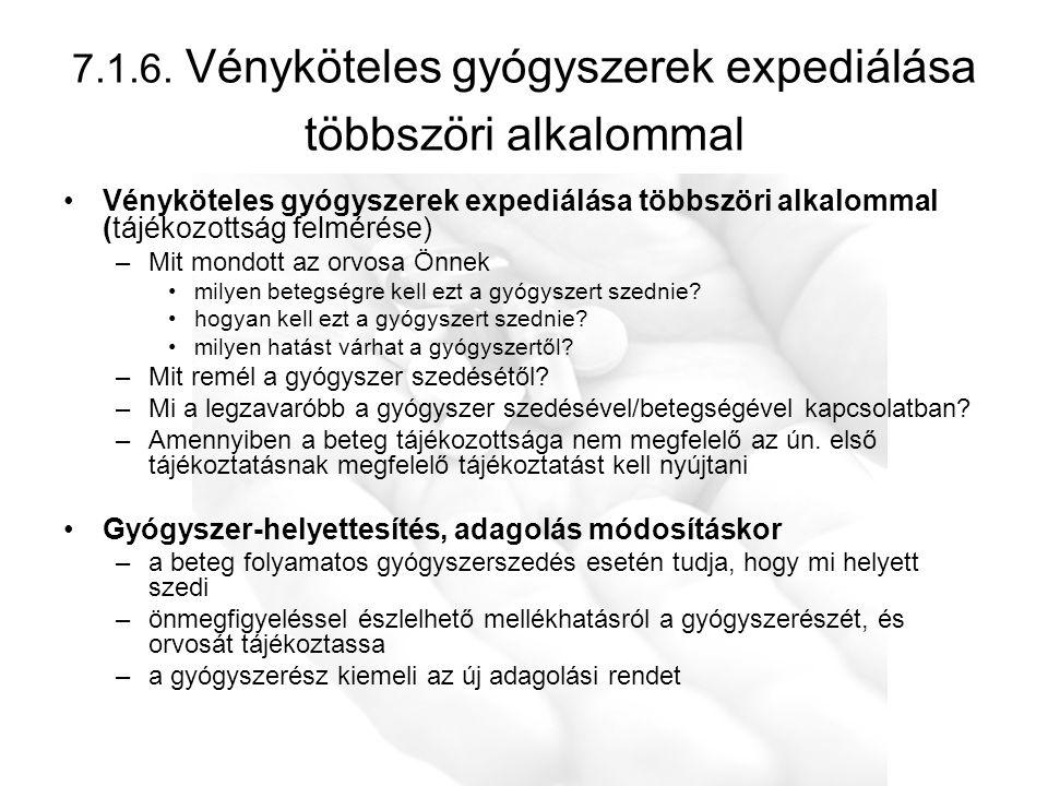 7.1.6. Vényköteles gyógyszerek expediálása többszöri alkalommal •Vényköteles gyógyszerek expediálása többszöri alkalommal (tájékozottság felmérése) –M