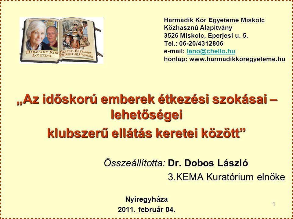 1 Harmadik Kor Egyeteme Miskolc Közhasznú Alapítvány 3526 Miskolc, Eperjesi u. 5. Tel.: 06-20/4312806 e-mail: lano@chello.hu honlap: www.harmadikkoreg