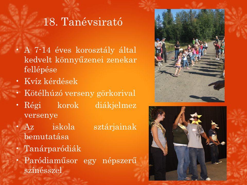 18. Tanévsirató •A 7-14 éves korosztály által kedvelt könnyűzenei zenekar fellépése •Kvíz kérdések •Kötélhúzó verseny görkorival •Régi korok diákjelme