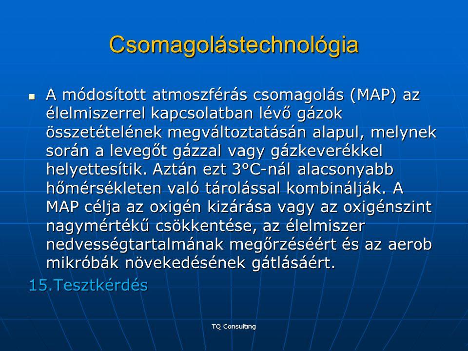Csomagolástechnológia  A módosított atmoszférás csomagolás (MAP) az élelmiszerrel kapcsolatban lévő gázok összetételének megváltoztatásán alapul, mel