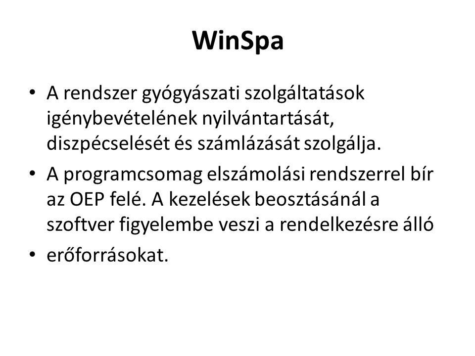 WinSpa • A rendszer gyógyászati szolgáltatások igénybevételének nyilvántartását, diszpécselését és számlázását szolgálja. • A programcsomag elszámolás