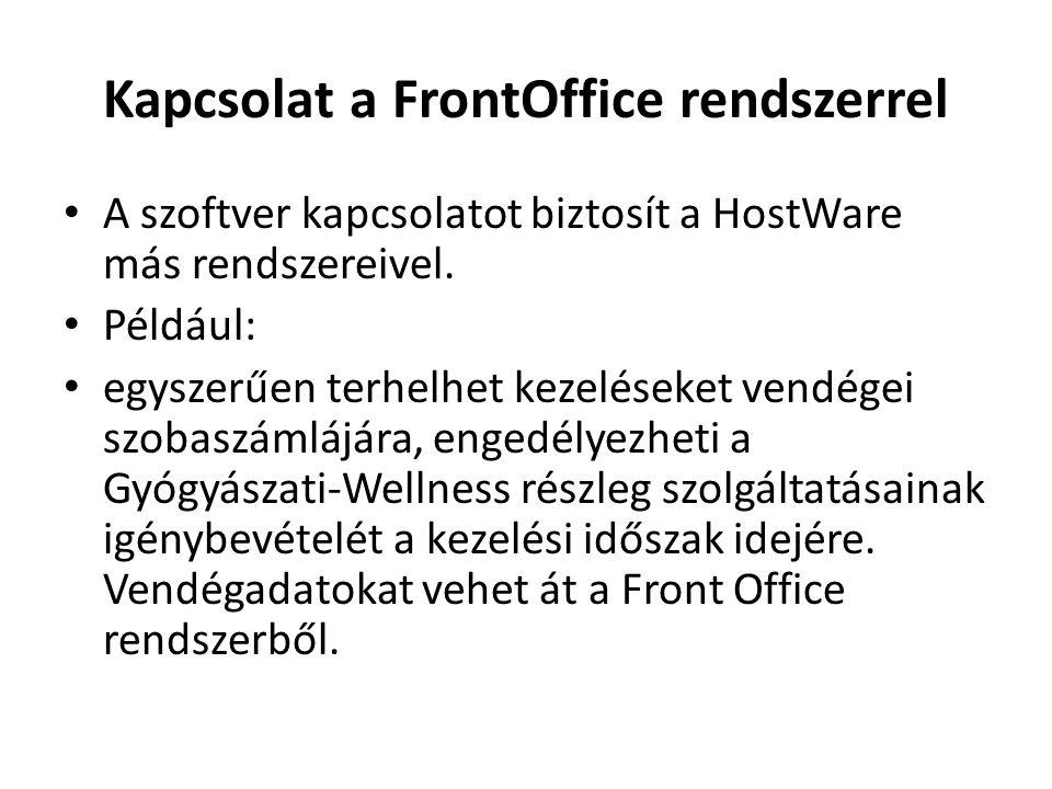 • A szoftver kapcsolatot biztosít a HostWare más rendszereivel. • Például: • egyszerűen terhelhet kezeléseket vendégei szobaszámlájára, engedélyezheti