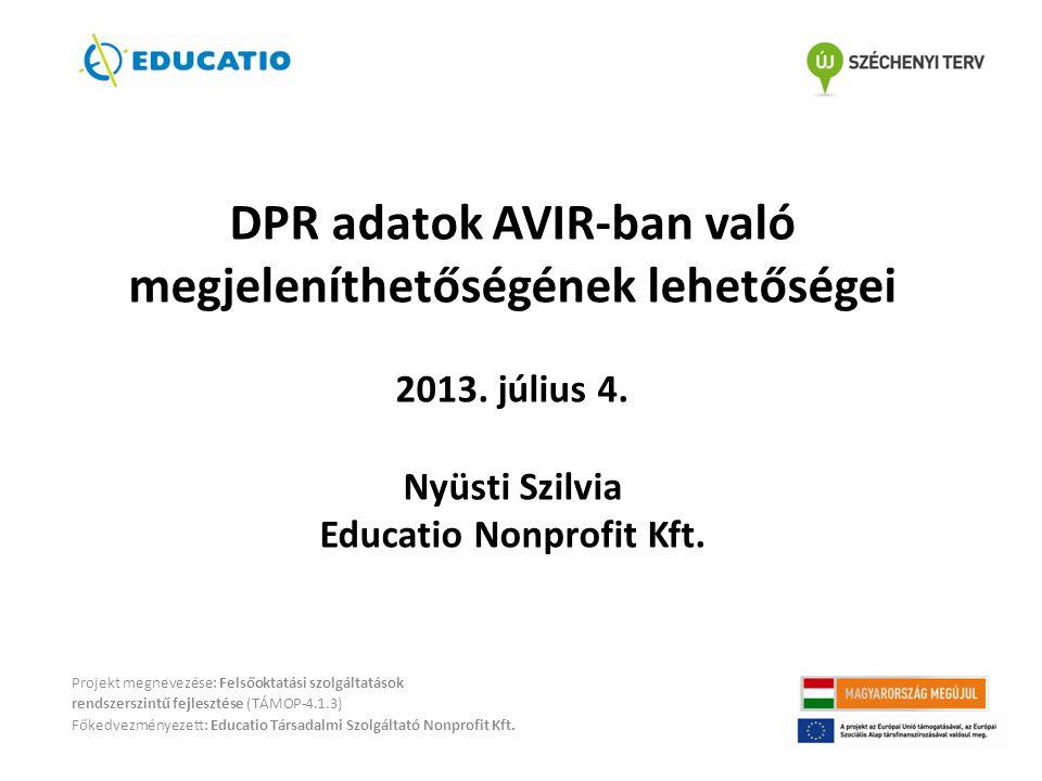 DPR adatok AVIR-ban való megjeleníthetőségének lehetőségei 2013.