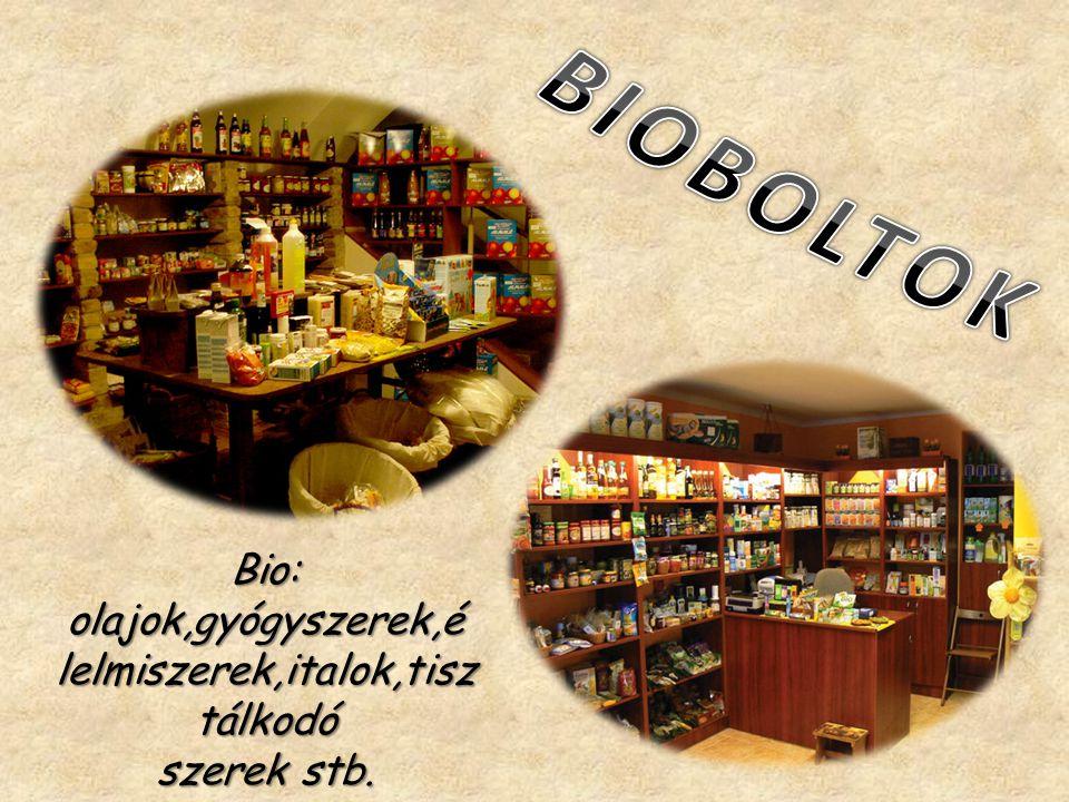 Bio: olajok,gyógyszerek,é lelmiszerek,italok,tisz tálkodó szerek stb.