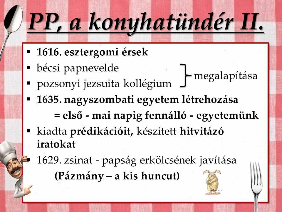 PP, a konyhatündér II. 1616.