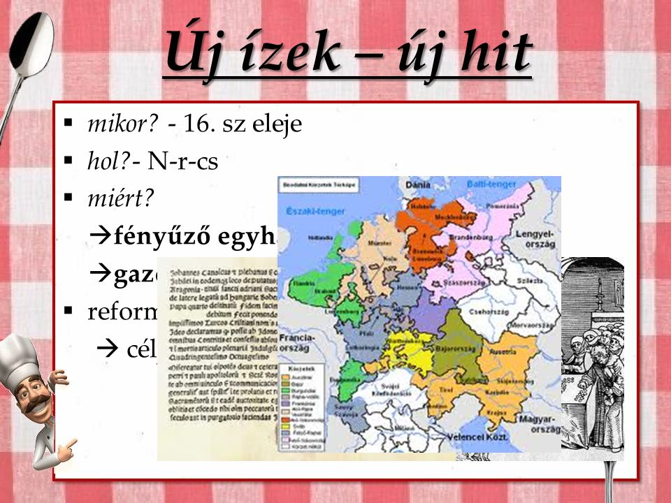 Mai menü Előétel Nyugat-Európa reformkonyhai specialitásai Főfogások Ízek a XVI.