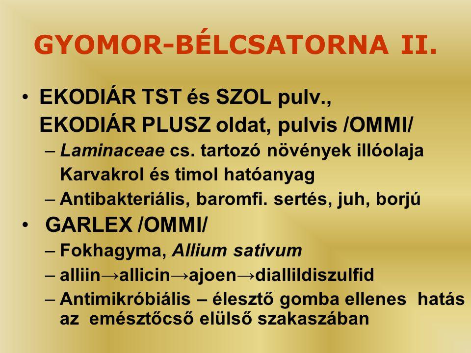 GYOMOR-BÉLCSATORNA II. •EKODIÁR TST és SZOL pulv., EKODIÁR PLUSZ oldat, pulvis /OMMI/ –Laminaceae cs. tartozó növények illóolaja Karvakrol és timol ha