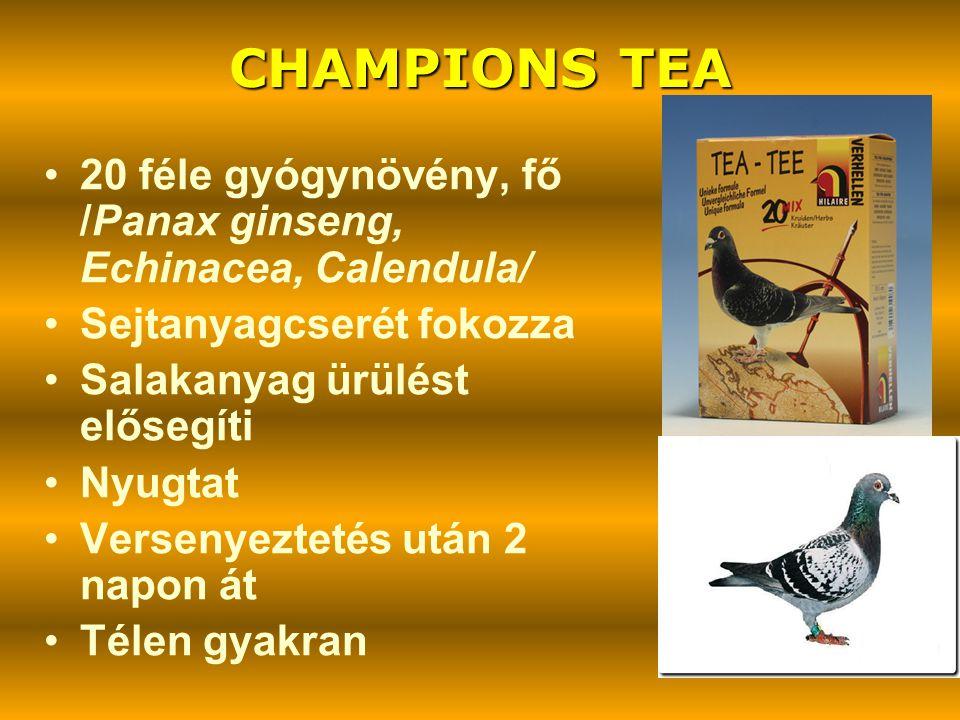CHAMPIONS TEA •20 féle gyógynövény, fő /Panax ginseng, Echinacea, Calendula/ •Sejtanyagcserét fokozza •Salakanyag ürülést elősegíti •Nyugtat •Versenye