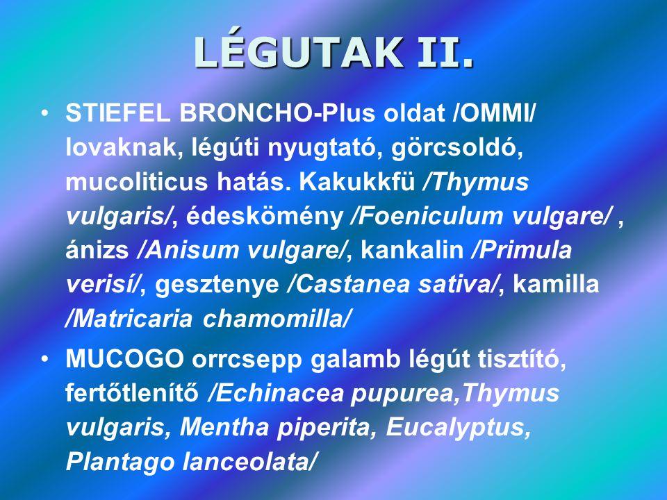 LÉGUTAK II. •STIEFEL BRONCHO-Plus oldat /OMMI/ lovaknak, légúti nyugtató, görcsoldó, mucoliticus hatás. Kakukkfü /Thymus vulgaris/, édeskömény /Foenic