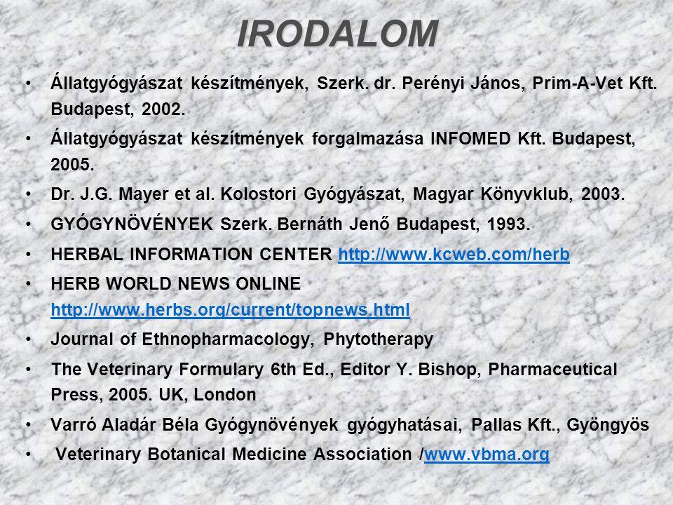 IRODALOM •Állatgyógyászat készítmények, Szerk. dr. Perényi János, Prim-A-Vet Kft. Budapest, 2002. •Állatgyógyászat készítmények forgalmazása INFOMED K