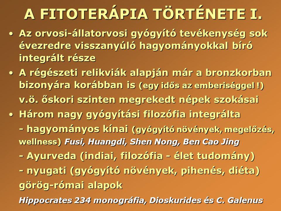 A FITOTERÁPIA TÖRTÉNETE I. •Az orvosi-állatorvosi gyógyító tevékenység sok évezredre visszanyúló hagyományokkal bíró integrált része •A régészeti reli
