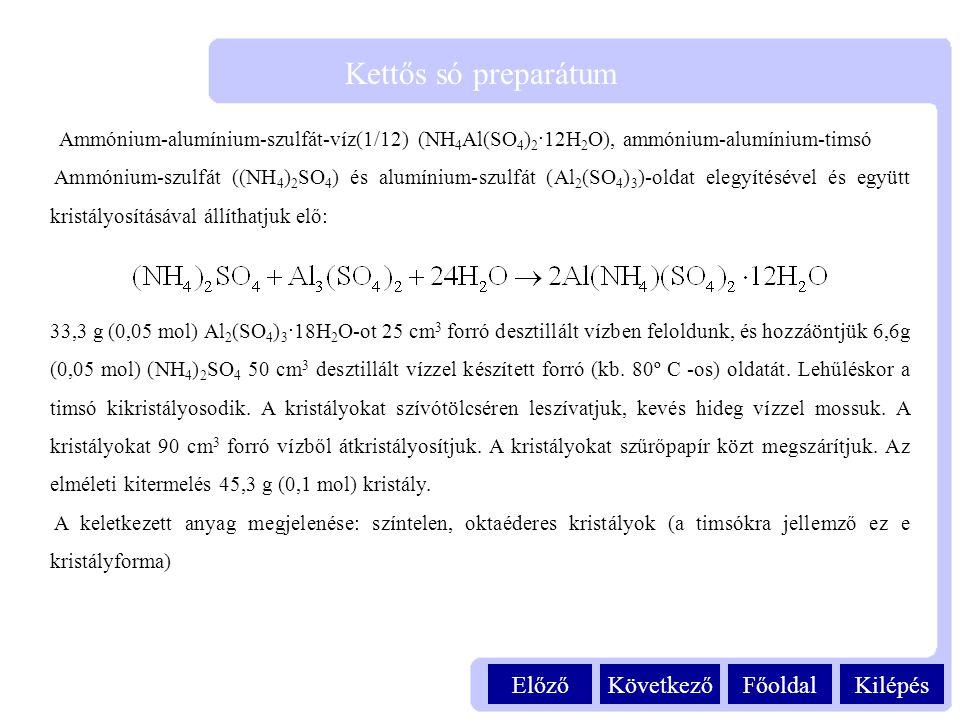 Kilépés Kettős só preparátum FőoldalKövetkezőElőző Ammónium-alumínium-szulfát-víz(1/12) (NH 4 Al(SO 4 ) 2 ·12H 2 O), ammónium-alumínium-timsó Ammónium