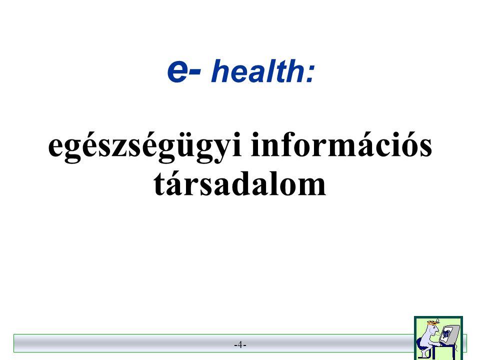 -4- 4 e- health: egészségügyi információs társadalom
