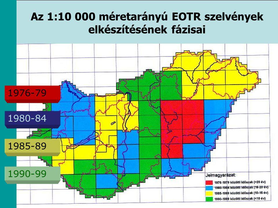 Az 1:10 000 méretarányú EOTR szelvények elkészítésének fázisai 1976-79 1980-84 1985-89 1990-99