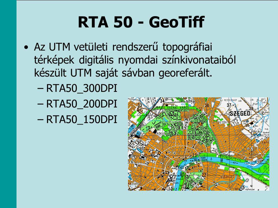 RTA 50 - GeoTiff •Az UTM vetületi rendszerű topográfiai térképek digitális nyomdai színkivonataiból készült UTM saját sávban georeferált. –RTA50_300DP
