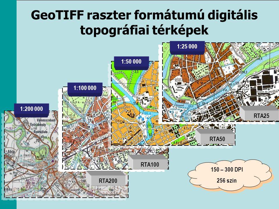 GeoTIFF raszter formátumú digitális topográfiai térképek 1:200 000 1:50 000 1:25 000 1:100 000 RTA200 RTA100 RTA50 RTA25 150 – 300 DPI 256 szín 150 –