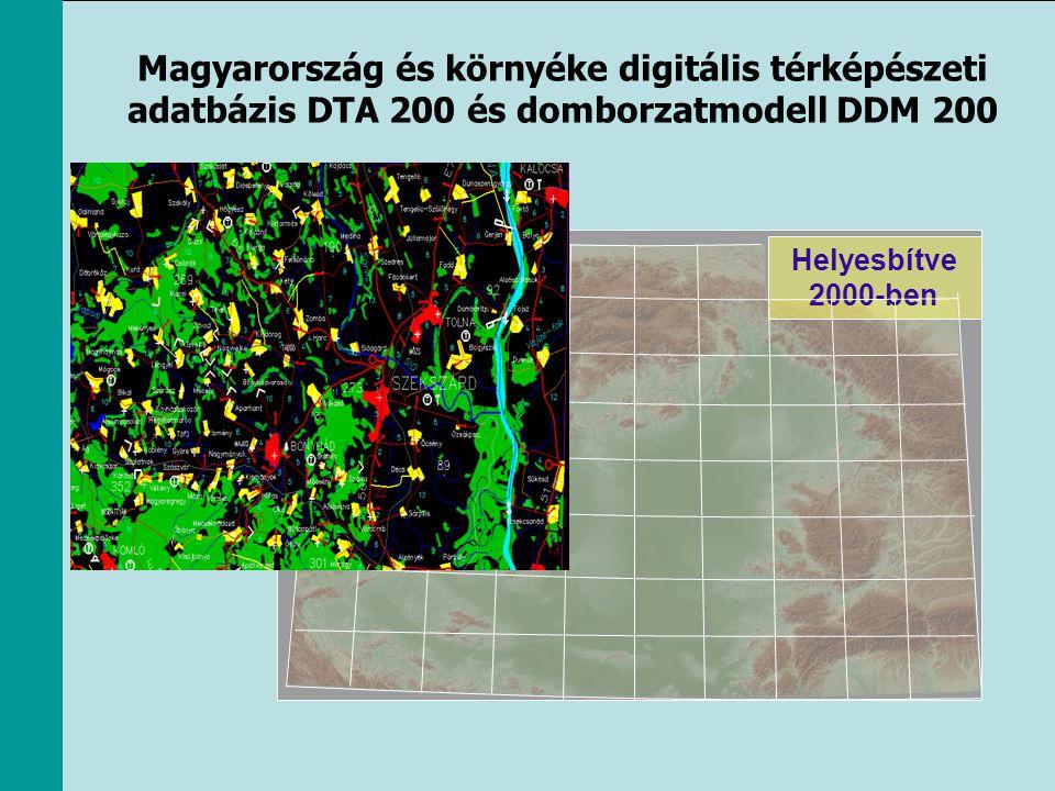 Magyarország és környéke digitális térképészeti adatbázis DTA 200 és domborzatmodell DDM 200 Helyesbítve 2000-ben