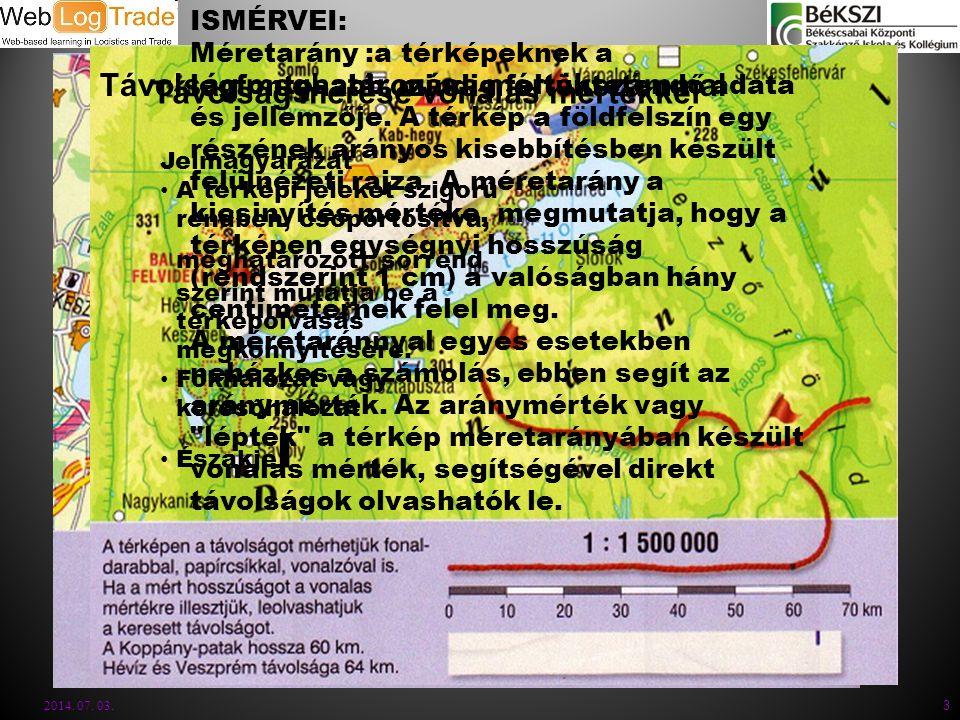 2014. 07. 03. 3 ISMÉRVEI: Méretarány :a térképeknek a legfontosabb, mindig feltüntetendő adata és jellemzője. A térkép a földfelszín egy részének arán