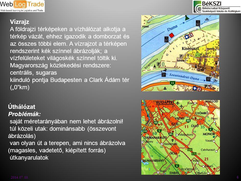 2014. 07. 03. 6 Vízrajz A földrajzi térképeken a vízhálózat alkotja a térkép vázát, ehhez igazodik a domborzat és az összes többi elem. A vízrajzot a