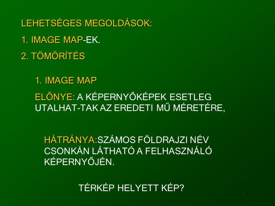 12 LEHETSÉGES MEGOLDÁSOK: 1. IMAGE MAP 1. IMAGE MAP-EK.
