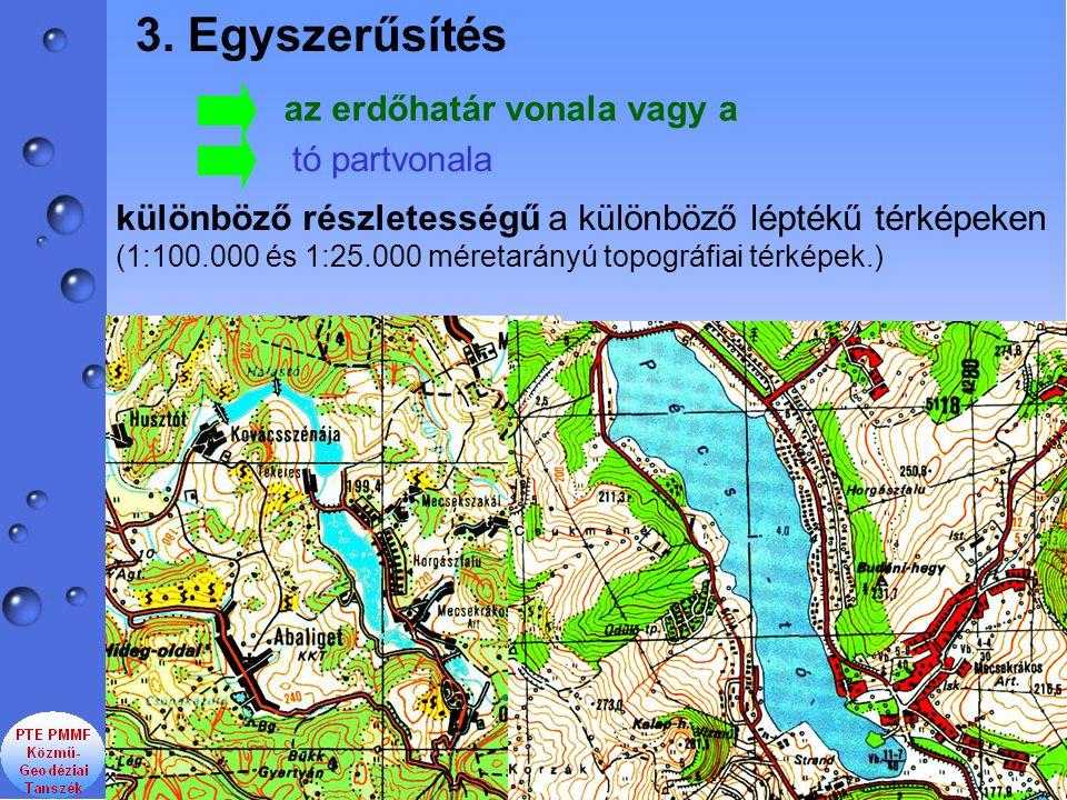 3. Egyszerűsítés az erdőhatár vonala vagy a tó partvonala különböző részletességű a különböző léptékű térképeken (1:100.000 és 1:25.000 méretarányú to