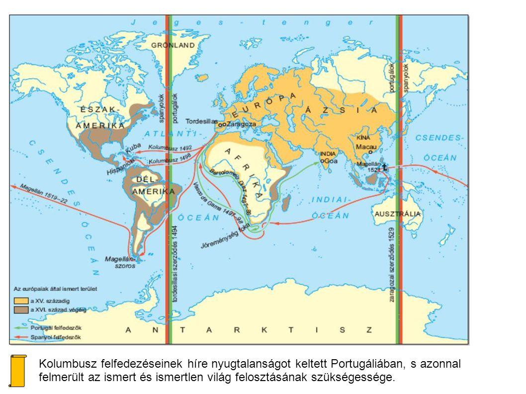 Kolumbusz felfedezéseinek híre nyugtalanságot keltett Portugáliában, s azonnal felmerült az ismert és ismertlen világ felosztásának szükségessége.